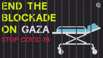 Σταματήστε τον αποκλεισμός της Γάζας - Σταματήστε τον COVID-19